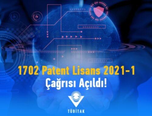 1702 Patent Tabanlı Teknoloji Transferi Destekleme Çağrısı (1702 – Patent Lisans – 2021 – 1) Açıldı