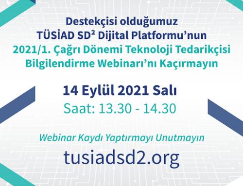 TÜSİAD SD² 2021 / 1. Çağrı Dönemi  Tedarikçi Bilgilendirme Webinarı